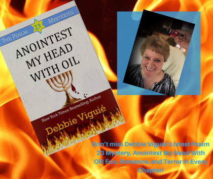 Don't miss Debbie Viguié's latest Psalm 23 Mystery, Anointest My Head With Oil! Fun, Romance, and Terror in Every Chapter!